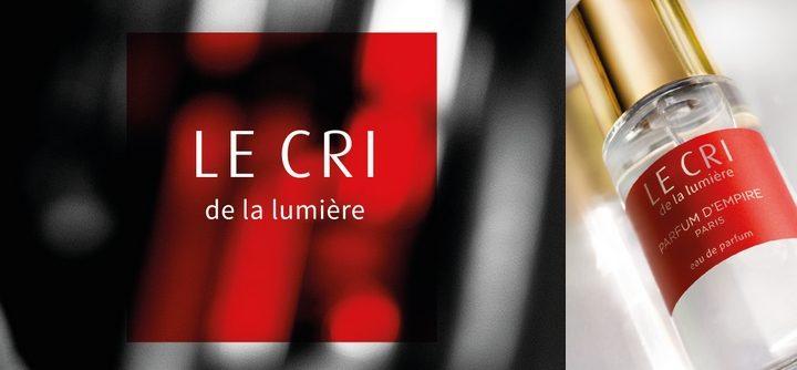 Nouvelle fragrance Parfum d'Empire : LE CRI
